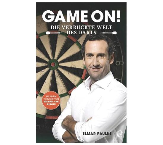 GAME ON! Die verrückte Welt des Darts (Elmar Paulke)